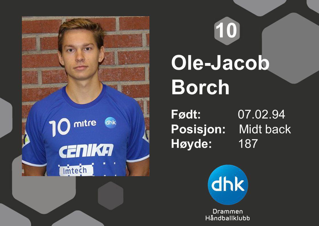 Ole-Jacob Borch Født: 07.02.94 Posisjon: Midt back Høyde:187 10