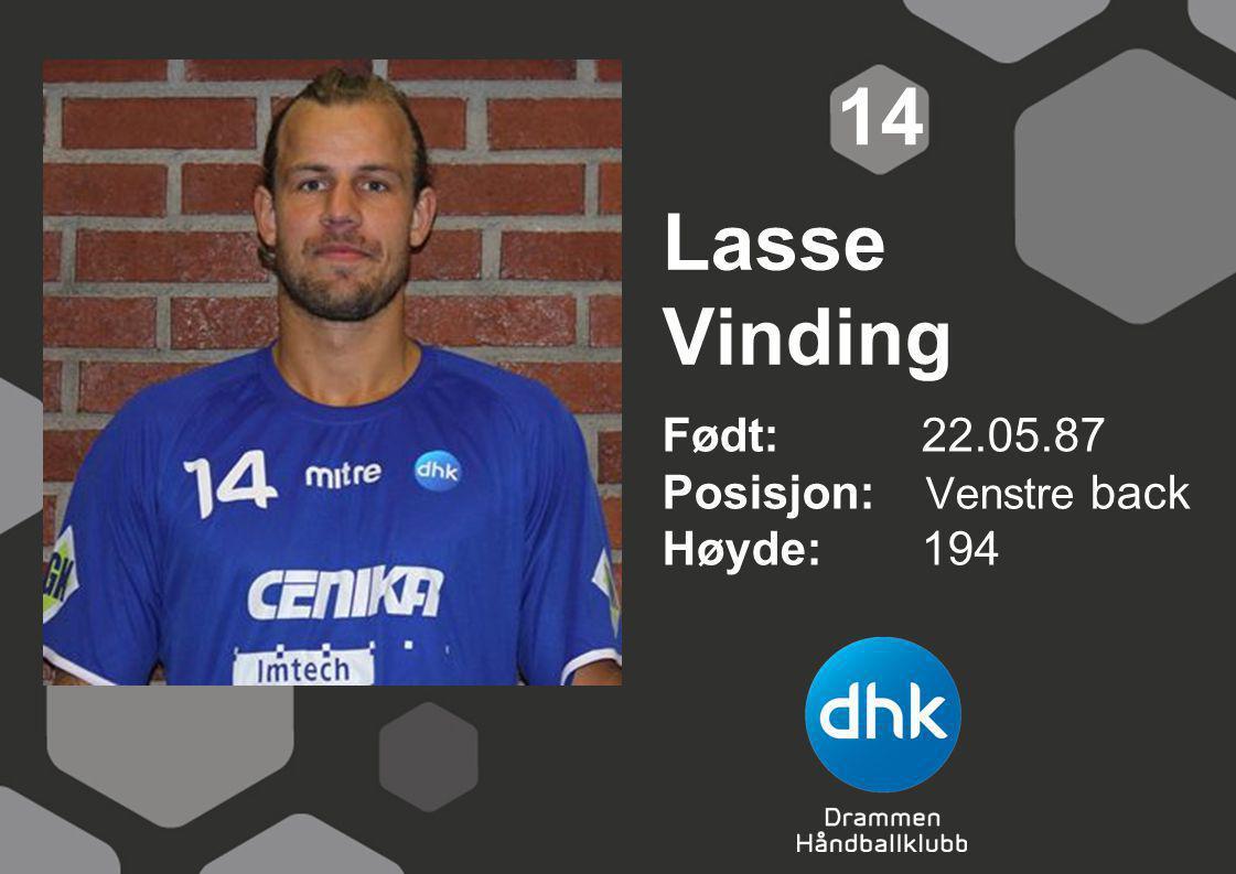 Lasse Vinding Født: 22.05.87 Posisjon: Venstre back Høyde:194 14