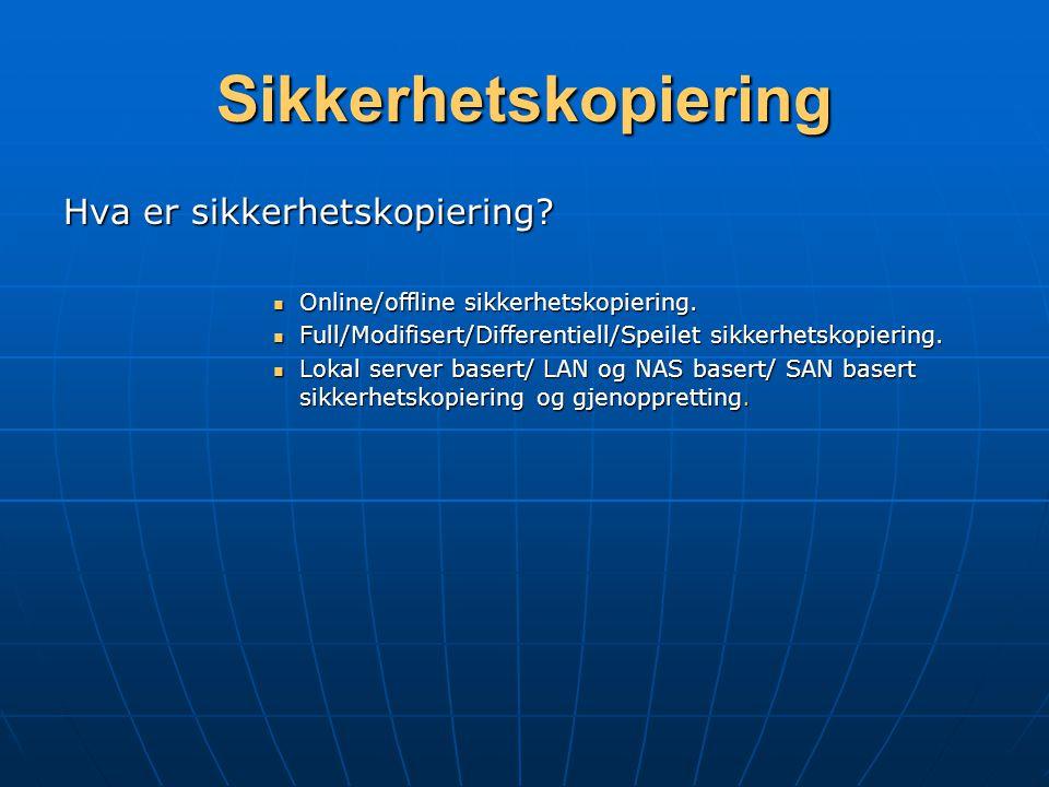 Sikkerhetskopiering Hva er sikkerhetskopiering. Online/offline sikkerhetskopiering.