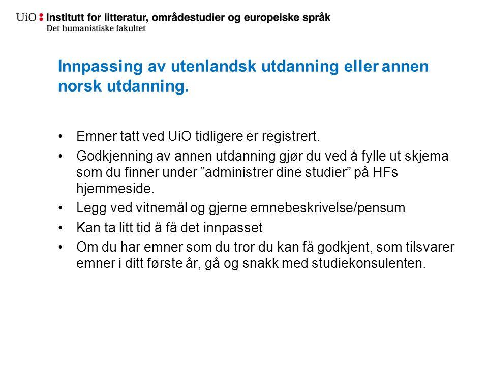 Innpassing av utenlandsk utdanning eller annen norsk utdanning. Emner tatt ved UiO tidligere er registrert. Godkjenning av annen utdanning gjør du ved