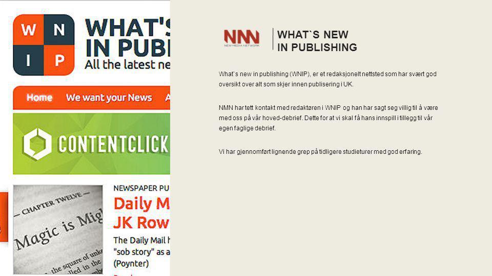 WHAT`S NEW IN PUBLISHING What`s new in publishing (WNIP), er et redaksjonelt nettsted som har svært god oversikt over alt som skjer innen publisering i UK.