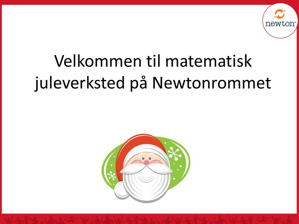 Velkommen til matematisk juleverksted på Newtonrommet