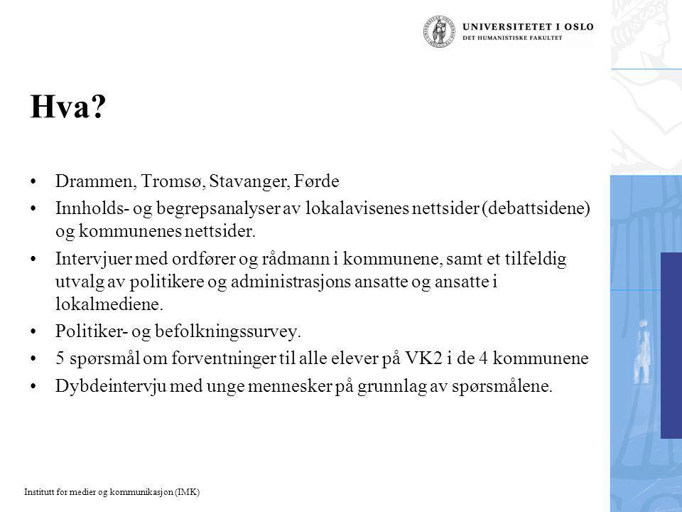 Institutt for medier og kommunikasjon (IMK) Hva.