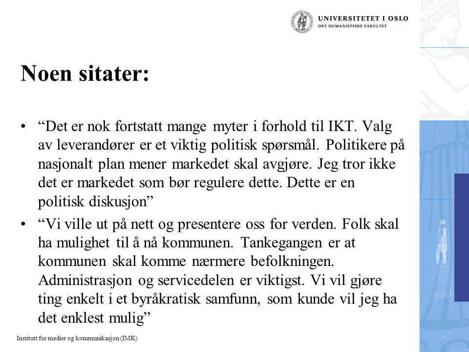 Noen sitater: Det er nok fortstatt mange myter i forhold til IKT.