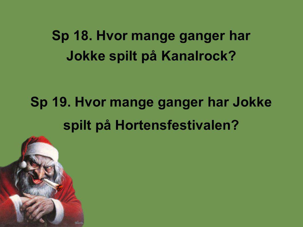 Sp 18. Hvor mange ganger har Jokke spilt på Kanalrock.