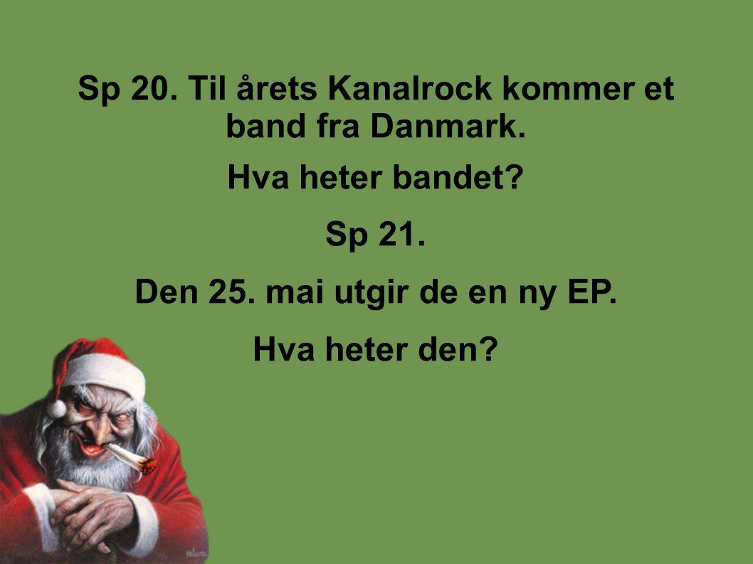 Sp 20. Til årets Kanalrock kommer et band fra Danmark.