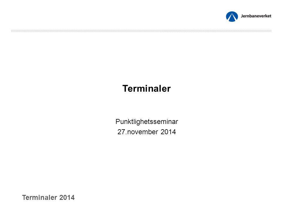 Terminaler Punktlighetsseminar 27.november 2014 Terminaler 2014