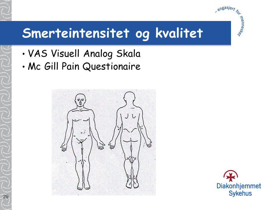 29 Smerteintensitet og kvalitet VAS Visuell Analog Skala Mc Gill Pain Questionaire