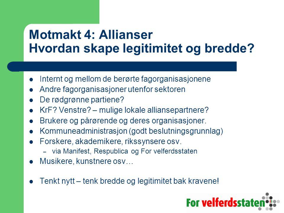 Motmakt 4: Allianser Hvordan skape legitimitet og bredde.