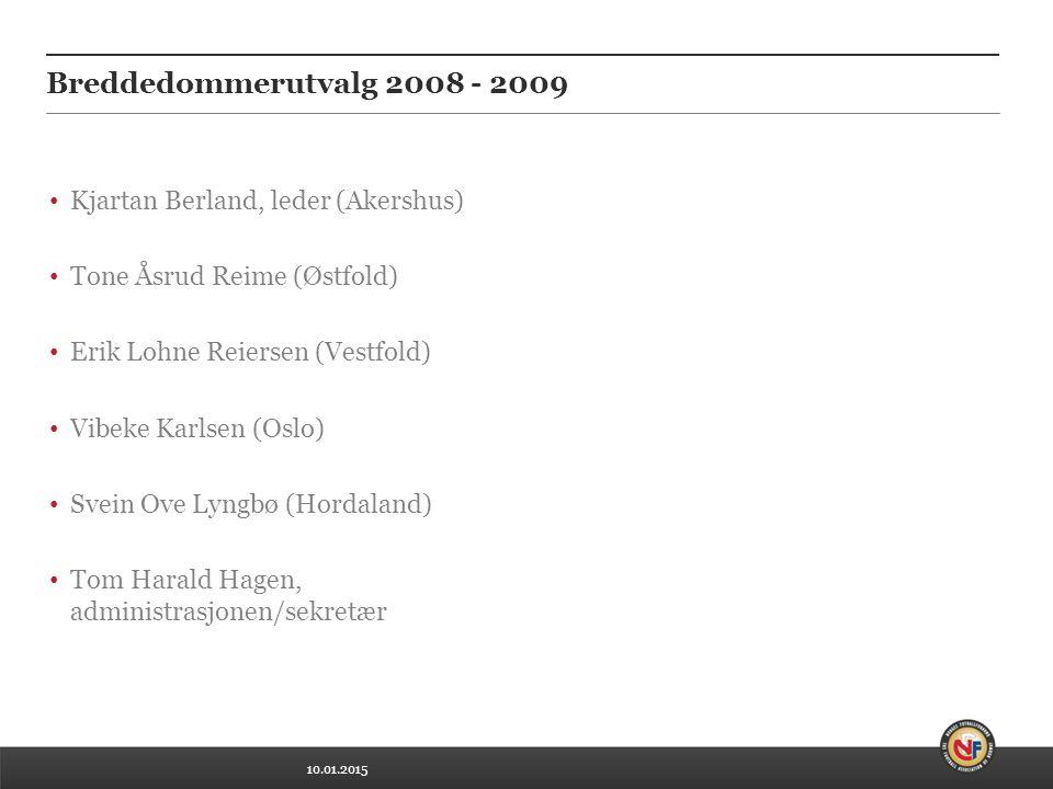 10.01.2015 Toppdommerutvalg 2008 - 2009 Jon E Skjervold, leder (Akershus) Nina Hedlund (Oslo) Arild Sundet (Trøndelag) Rune Pedersen, administrasjonen/sekretær