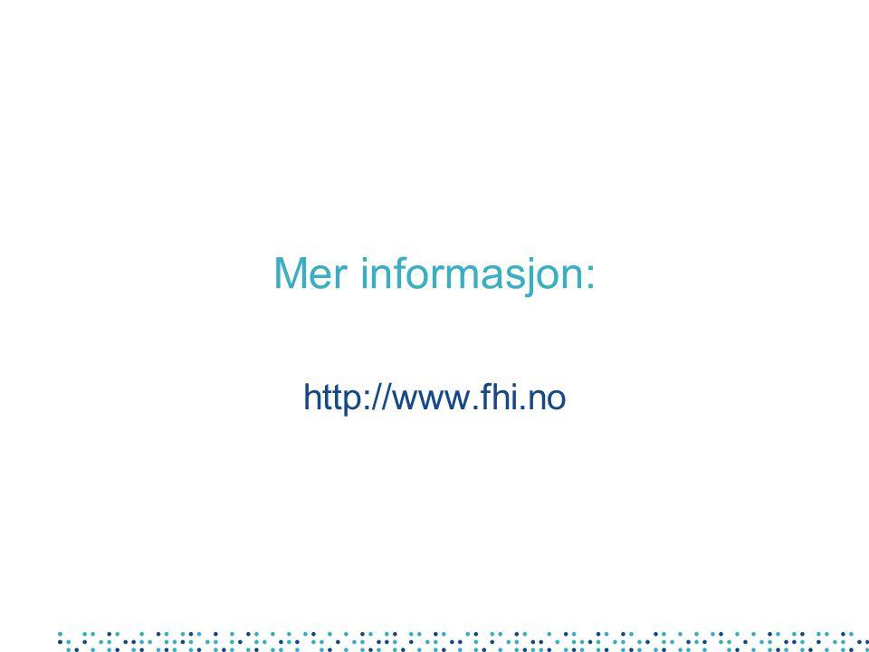 Mer informasjon: http://www.fhi.no