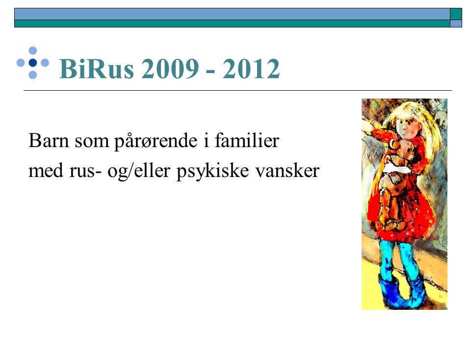 BiRus 2009 - 2012 Barn som pårørende i familier med rus- og/eller psykiske vansker