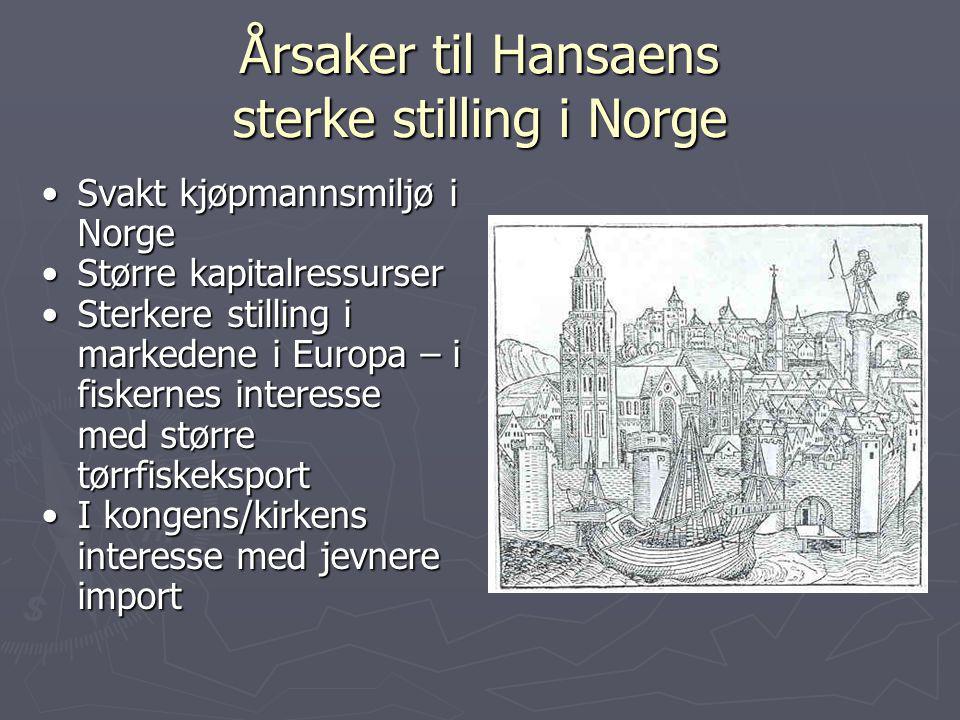 Årsaker til Hansaens sterke stilling i Norge Svakt kjøpmannsmiljø i NorgeSvakt kjøpmannsmiljø i Norge Større kapitalressurserStørre kapitalressurser S