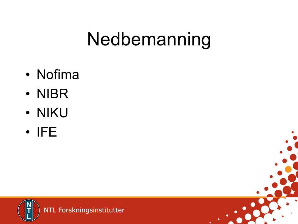 Nedbemanning Nofima NIBR NIKU IFE