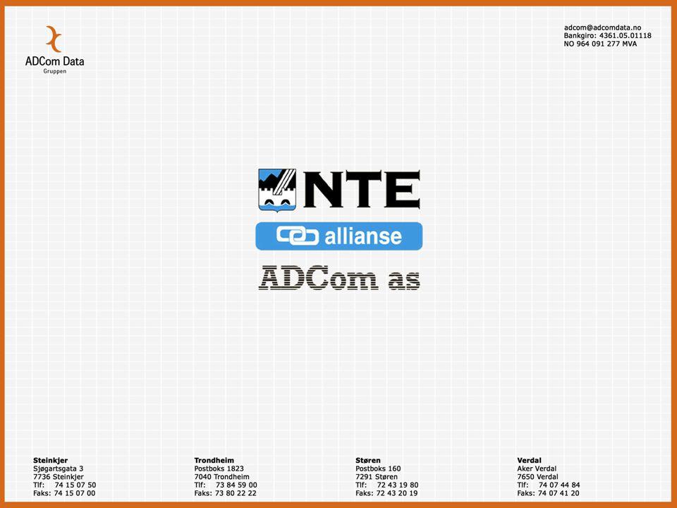 NTE Allianse ADCom as  Etablert 1987  Eid 100% av NTE  30 ansatte  Kontorer: Steinkjer, Støren, Trondheim, Verdal  Solid økonomi  Høy kompetanse  Tilsluttet ADCom Data Gruppen