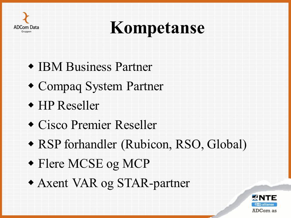 Kompetanse  IBM Business Partner  Compaq System Partner  HP Reseller  Cisco Premier Reseller  RSP forhandler (Rubicon, RSO, Global)  Flere MCSE