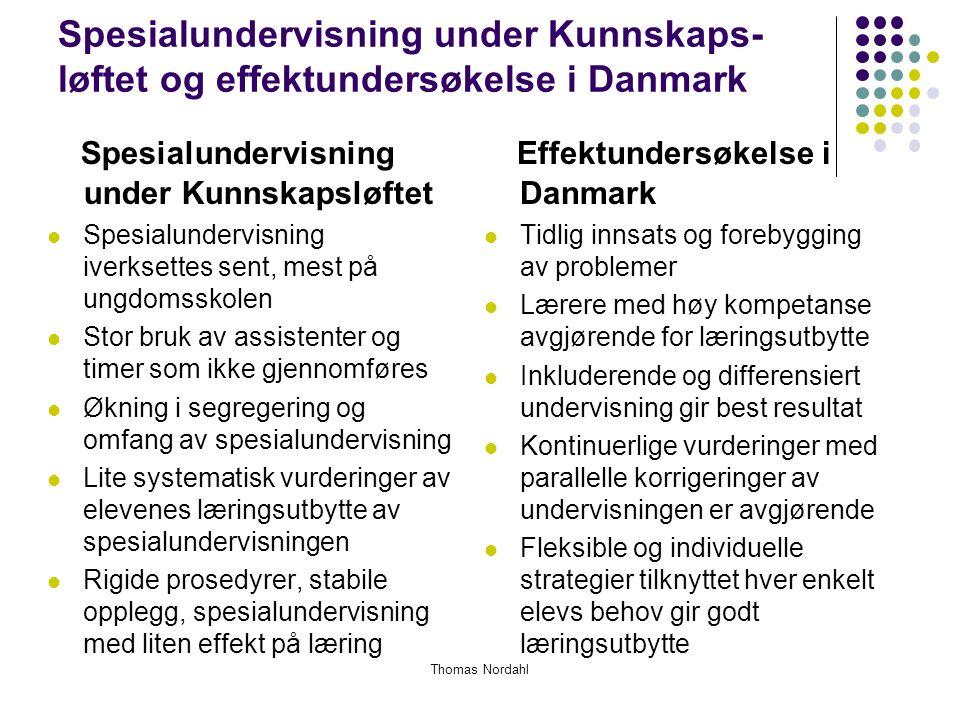 Spesialundervisning under Kunnskaps- løftet og effektundersøkelse i Danmark Effektundersøkelse i Danmark Tidlig innsats og forebygging av problemer Læ
