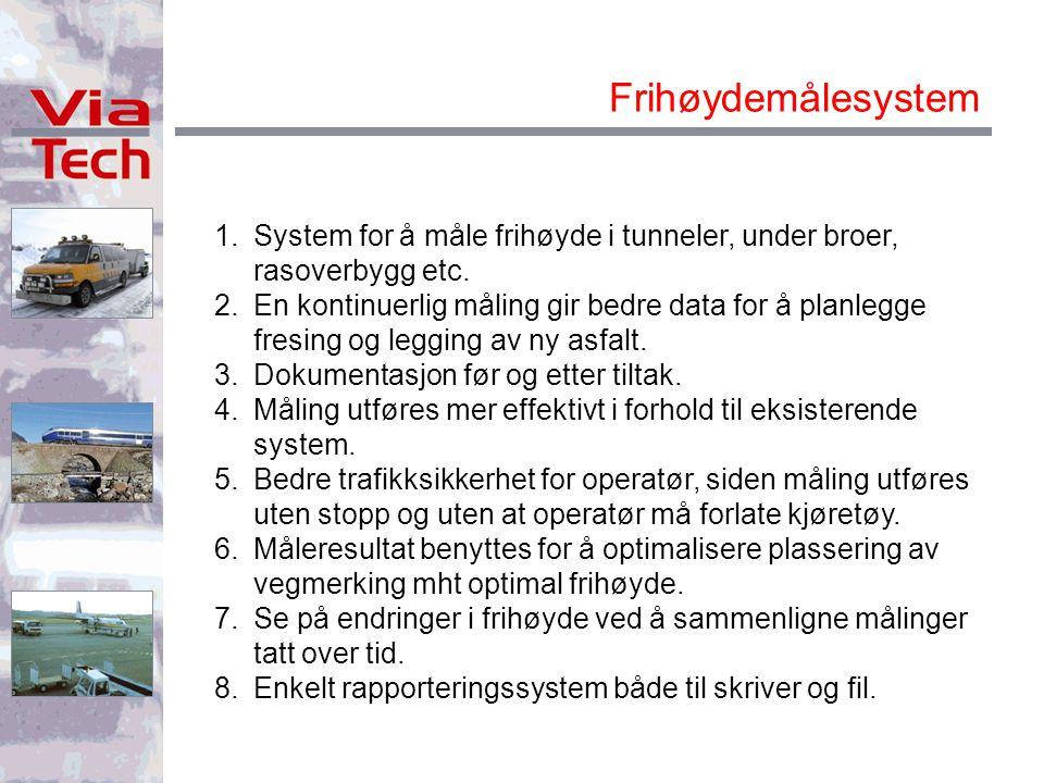 Frihøydemålesystem 1.System for å måle frihøyde i tunneler, under broer, rasoverbygg etc.