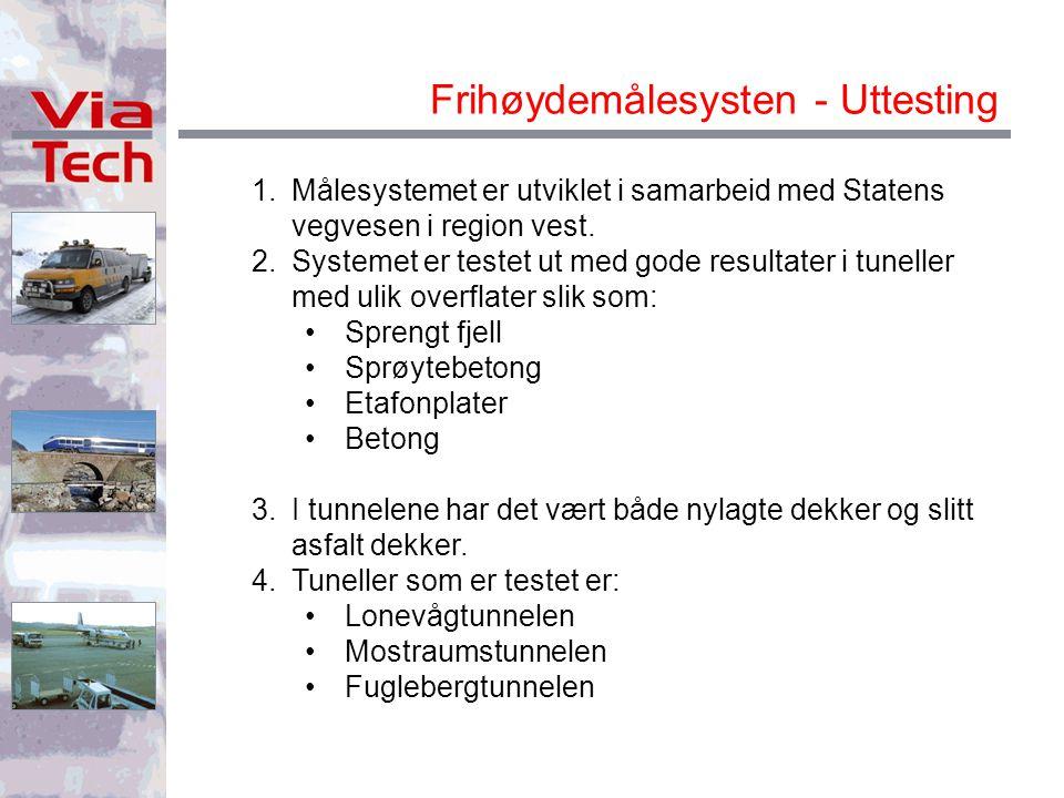 Frihøydemålesysten - Uttesting 1.Målesystemet er utviklet i samarbeid med Statens vegvesen i region vest.