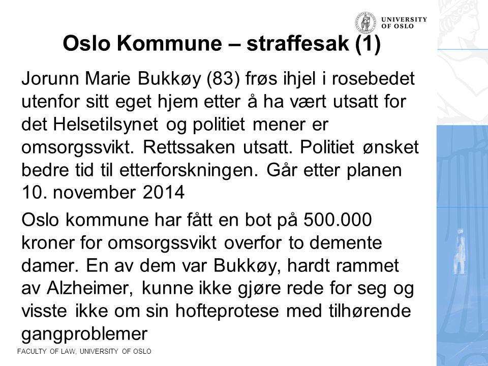 FACULTY OF LAW, UNIVERSITY OF OSLO Oslo Kommune – straffesak (1) Jorunn Marie Bukkøy (83) frøs ihjel i rosebedet utenfor sitt eget hjem etter å ha vær