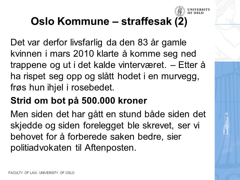 FACULTY OF LAW, UNIVERSITY OF OSLO Oslo Kommune – straffesak (2) Det var derfor livsfarlig da den 83 år gamle kvinnen i mars 2010 klarte å komme seg n