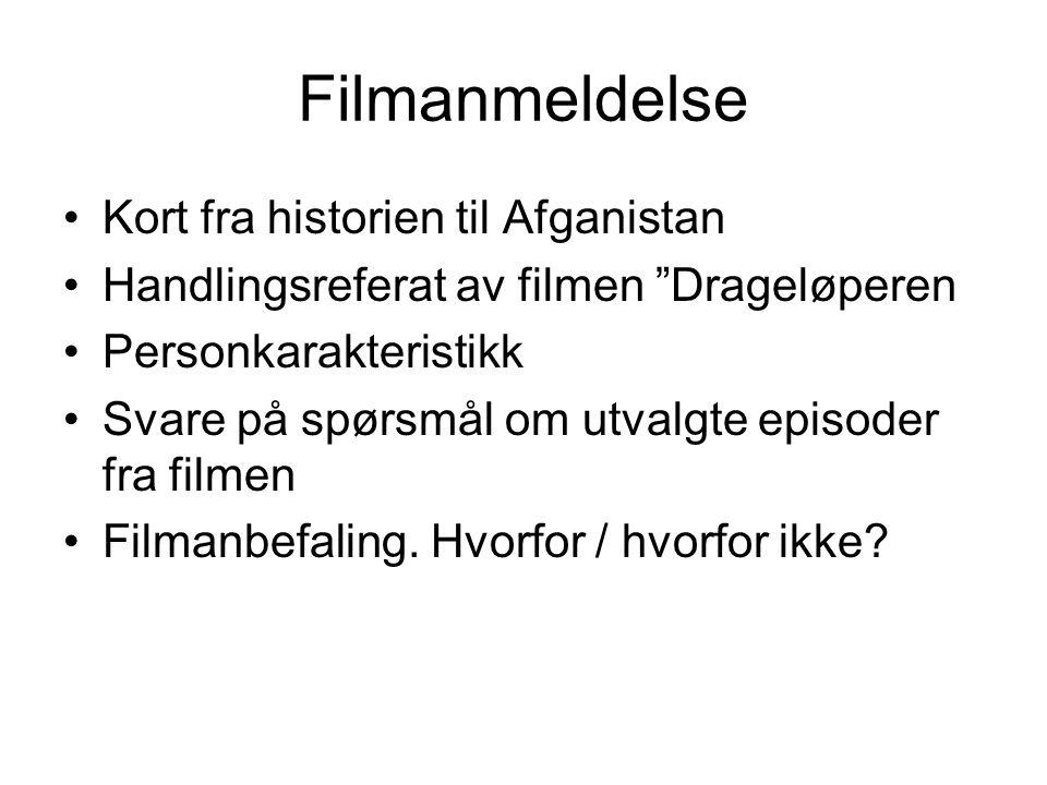 Filmanmeldelse Kort fra historien til Afganistan Handlingsreferat av filmen Drageløperen Personkarakteristikk Svare på spørsmål om utvalgte episoder fra filmen Filmanbefaling.