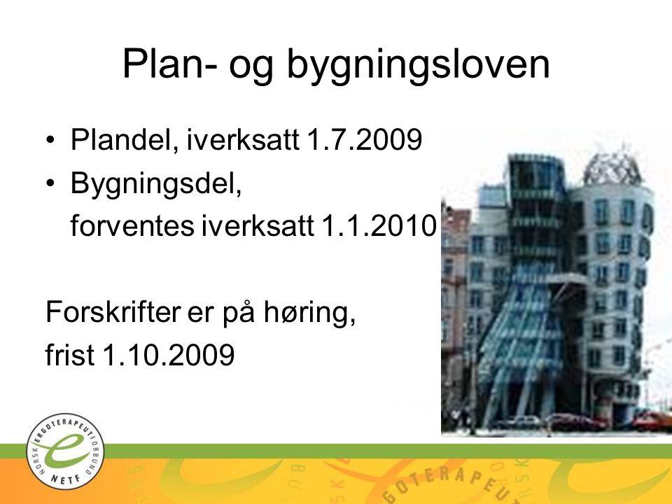 Plan- og bygningsloven Plandel, iverksatt 1.7.2009 Bygningsdel, forventes iverksatt 1.1.2010 Forskrifter er på høring, frist 1.10.2009