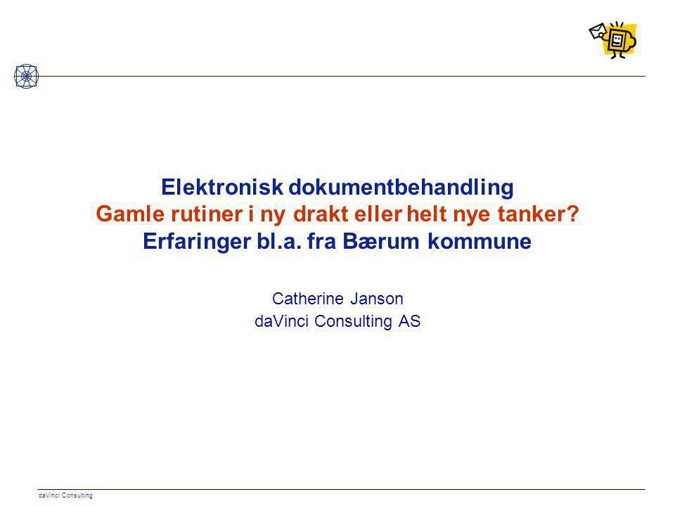 daVinci Consulting Elektronisk dokumentbehandling Gamle rutiner i ny drakt eller helt nye tanker.