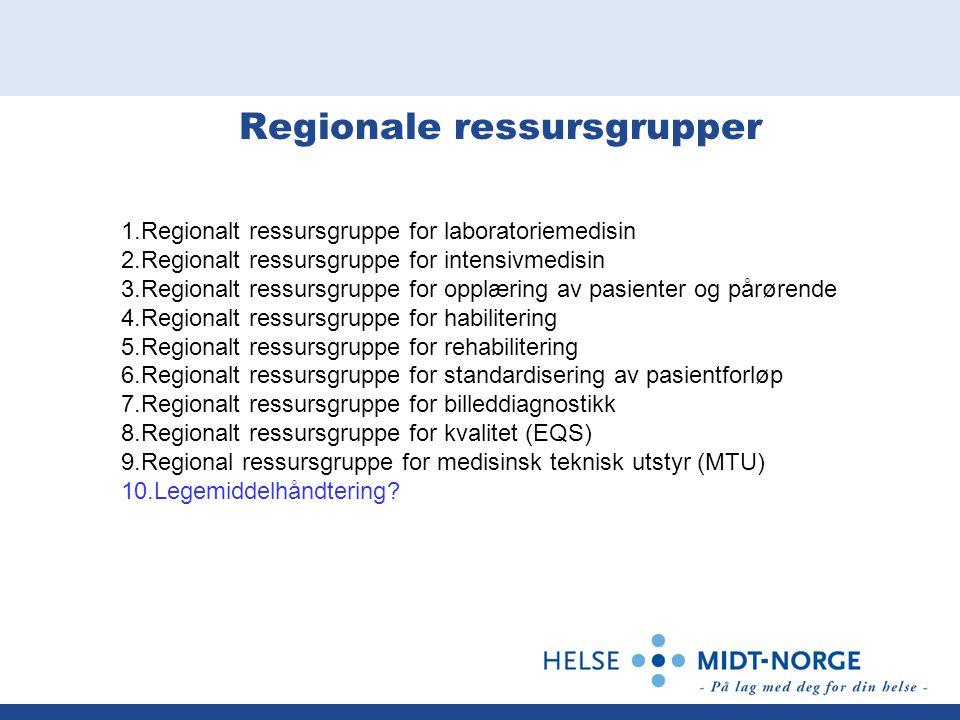 Regionale ressursgrupper 1.Regionalt ressursgruppe for laboratoriemedisin 2.Regionalt ressursgruppe for intensivmedisin 3.Regionalt ressursgruppe for