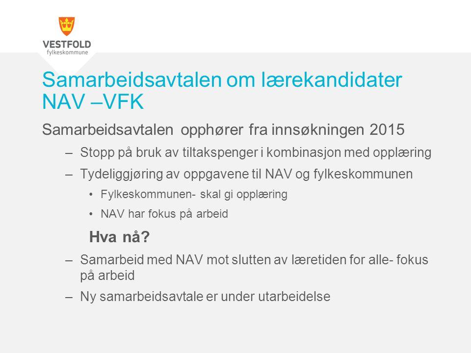 Samarbeidsavtalen opphører fra innsøkningen 2015 –Stopp på bruk av tiltakspenger i kombinasjon med opplæring –Tydeliggjøring av oppgavene til NAV og f