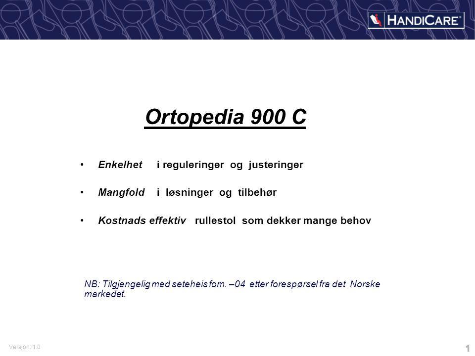 Versjon: 1.0 1 Ortopedia 900 C Enkelhet i reguleringer og justeringer Mangfold i løsninger og tilbehør Kostnads effektiv rullestol som dekker mange behov NB: Tilgjengelig med seteheis fom.