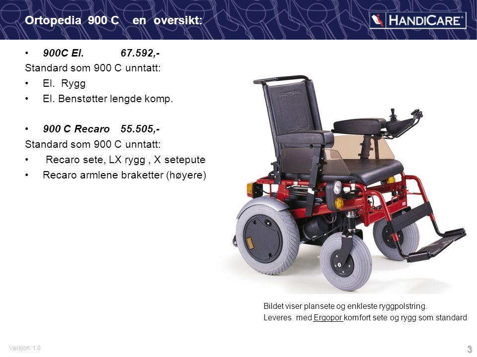 Versjon: 1.0 3 Ortopedia 900 C en oversikt: 900C El.67.592,- Standard som 900 C unntatt: El.
