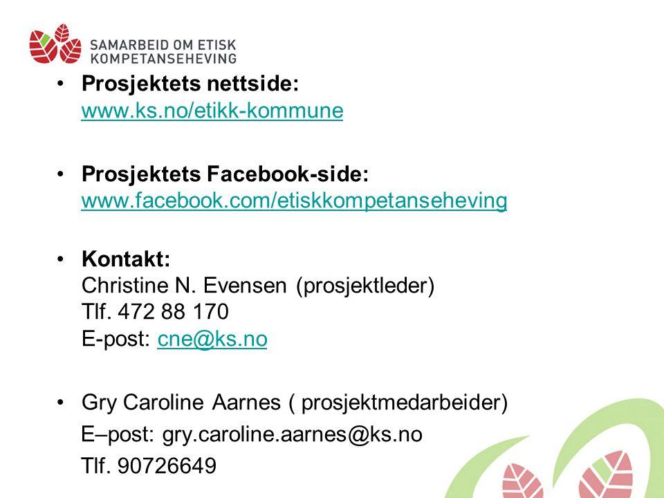 Prosjektets nettside: www.ks.no/etikk-kommune www.ks.no/etikk-kommune Prosjektets Facebook-side: www.facebook.com/etiskkompetanseheving www.facebook.c