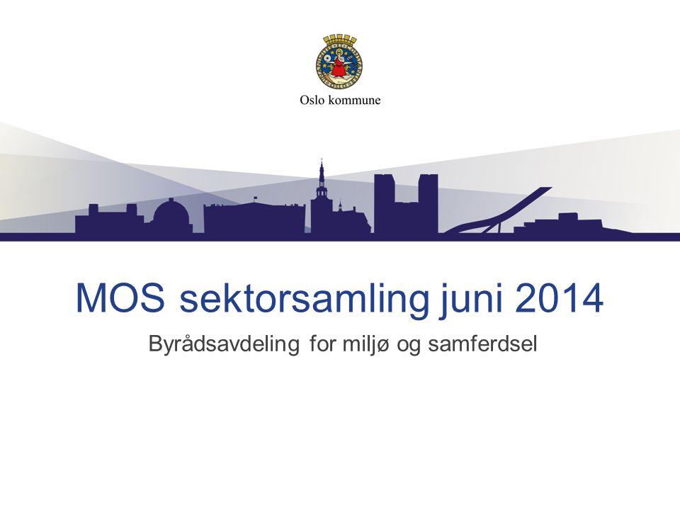 MOS sektorsamling juni 2014 Byrådsavdeling for miljø og samferdsel