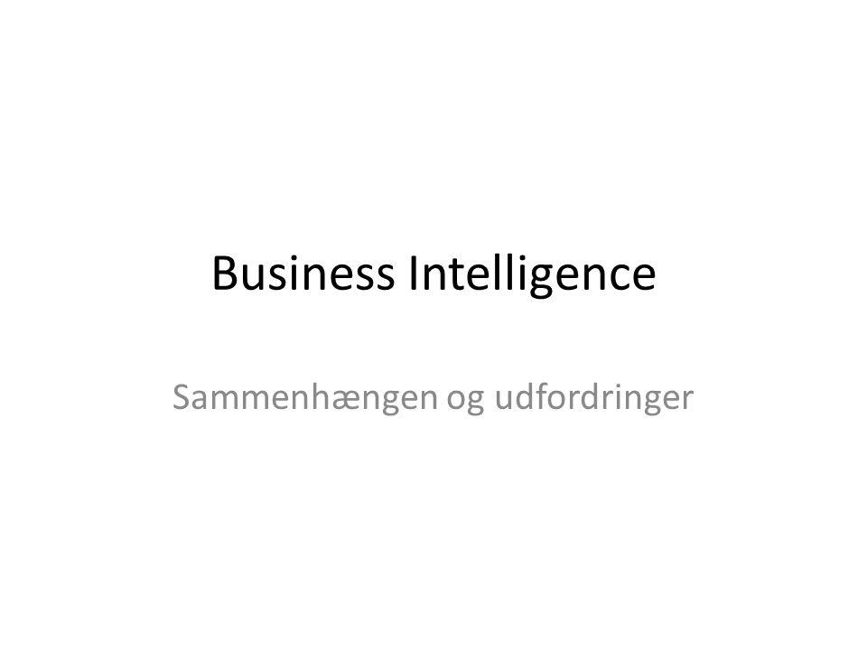 Business Intelligence Sammenhængen og udfordringer