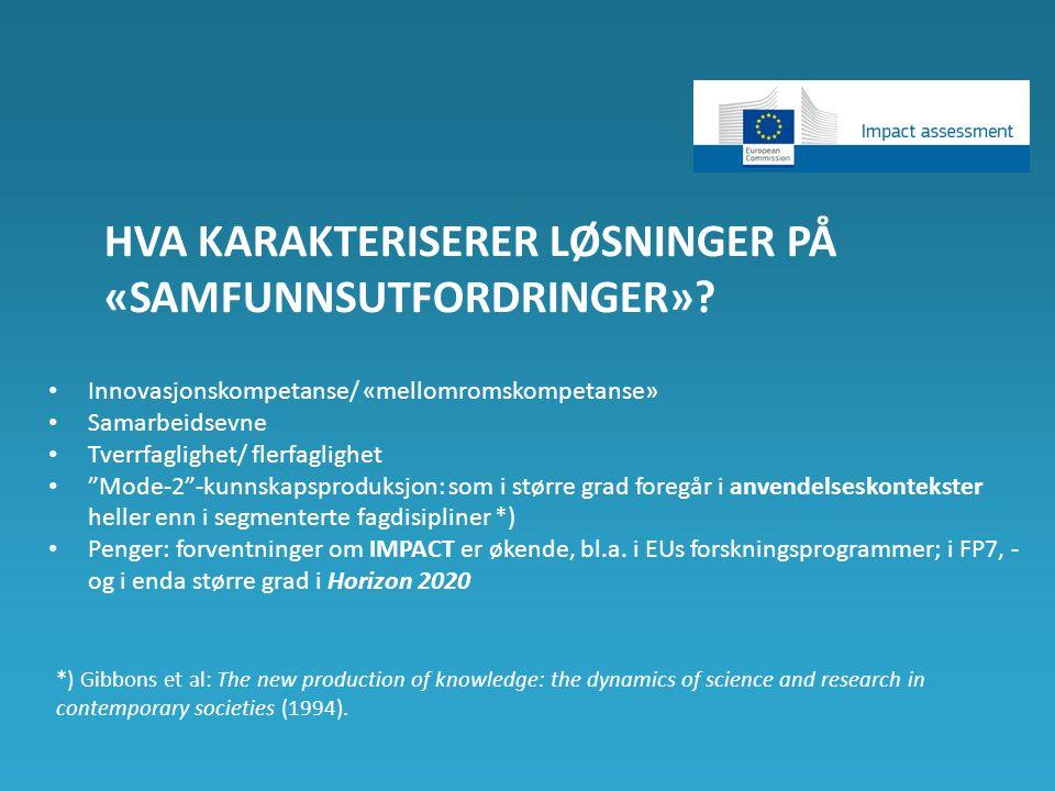 HVA KARAKTERISERER LØSNINGER PÅ «SAMFUNNSUTFORDRINGER».