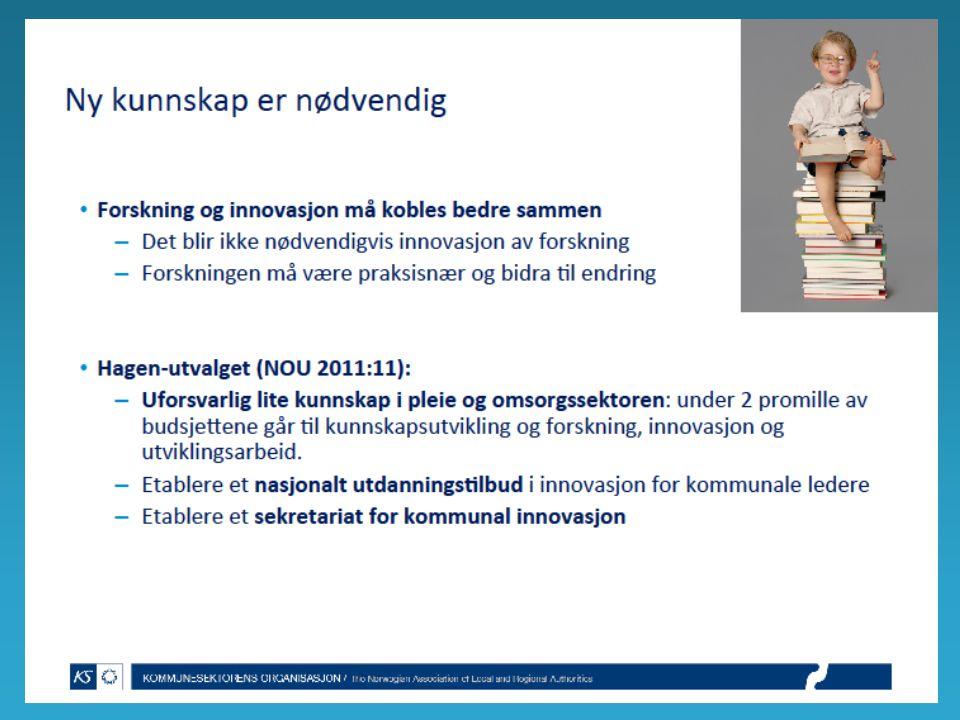 8 Fokus på kommunal sektor Ny praksisnær kunnskap er nødvendig Forskning og innovasjon må koples bedre sammen