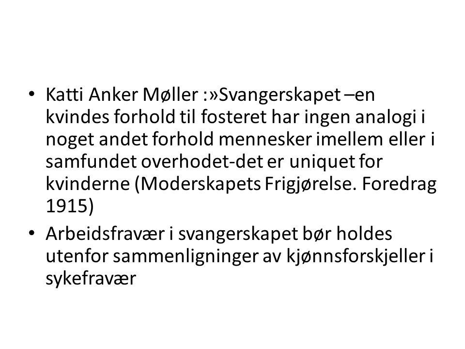 Katti Anker Møller :»Svangerskapet –en kvindes forhold til fosteret har ingen analogi i noget andet forhold mennesker imellem eller i samfundet overho