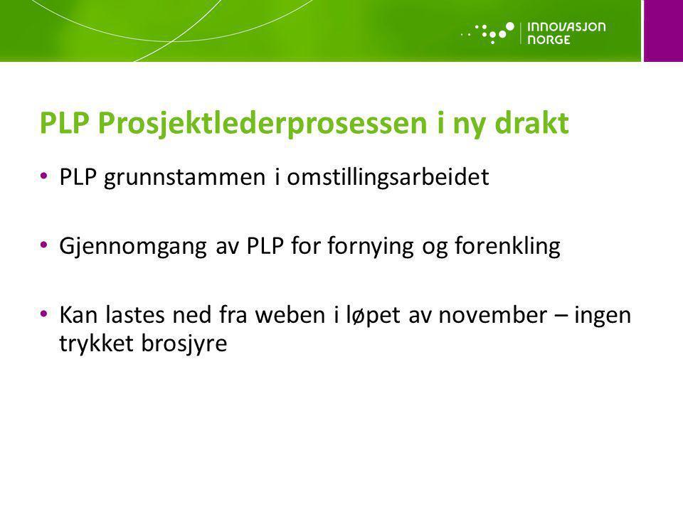 PLP grunnstammen i omstillingsarbeidet Gjennomgang av PLP for fornying og forenkling Kan lastes ned fra weben i løpet av november – ingen trykket bros