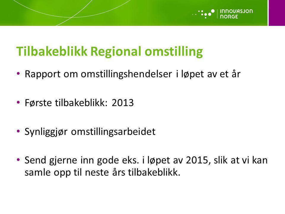 Rapport om omstillingshendelser i løpet av et år Første tilbakeblikk: 2013 Synliggjør omstillingsarbeidet Send gjerne inn gode eks. i løpet av 2015, s