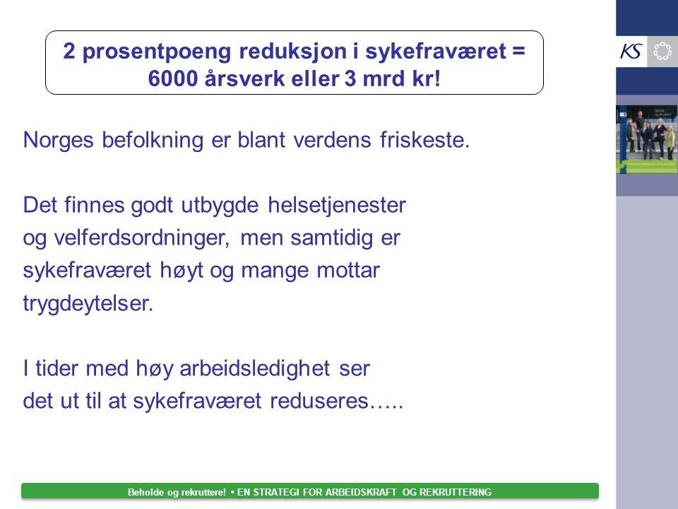 Norges befolkning er blant verdens friskeste. Det finnes godt utbygde helsetjenester og velferdsordninger, men samtidig er sykefraværet høyt og mange