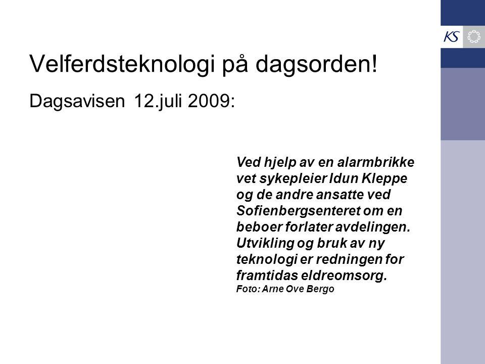 Velferdsteknologi på dagsorden! Dagsavisen 12.juli 2009: Ved hjelp av en alarmbrikke vet sykepleier Idun Kleppe og de andre ansatte ved Sofienbergsent