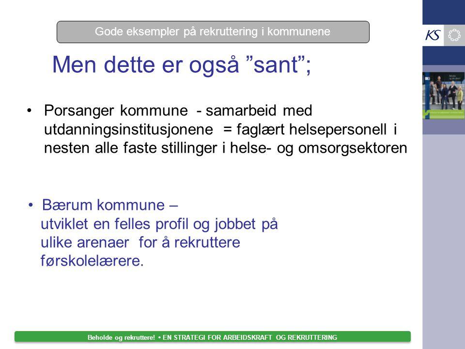 """Men dette er også """"sant""""; Porsanger kommune - samarbeid med utdanningsinstitusjonene = faglært helsepersonell i nesten alle faste stillinger i helse-"""