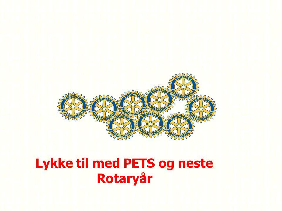 Lykke til med PETS og neste Rotaryår