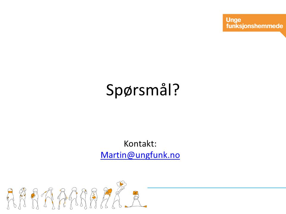 Spørsmål Kontakt: Martin@ungfunk.no