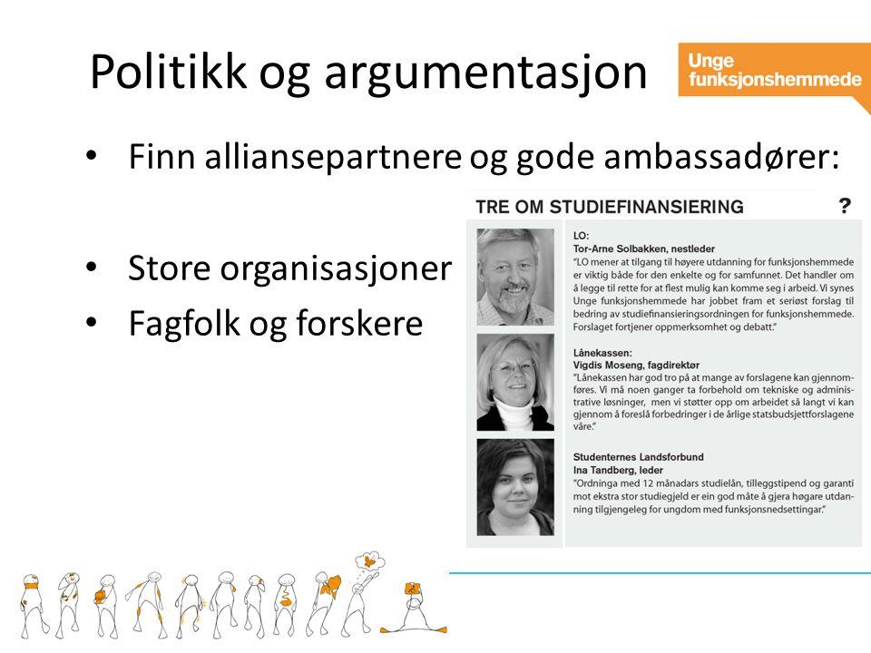 Politikk og argumentasjon Finn alliansepartnere og gode ambassadører: Store organisasjoner Fagfolk og forskere