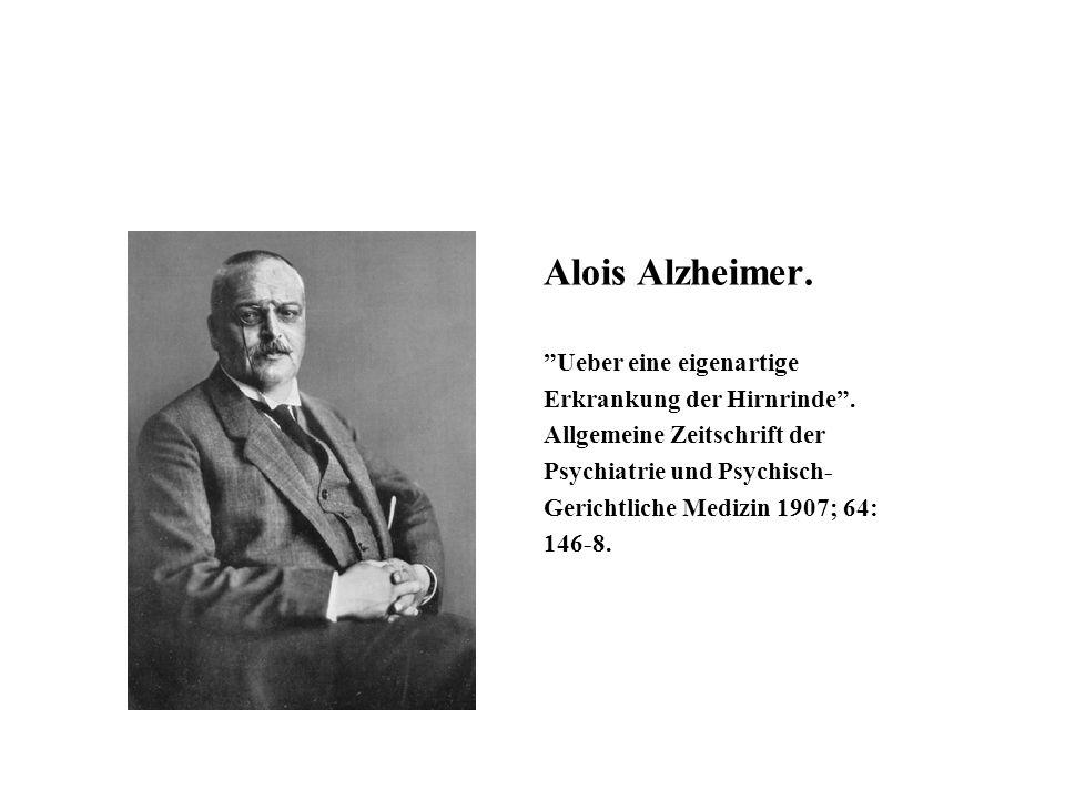 """Alois Alzheimer. """"Ueber eine eigenartige Erkrankung der Hirnrinde"""". Allgemeine Zeitschrift der Psychiatrie und Psychisch- Gerichtliche Medizin 1907; 6"""