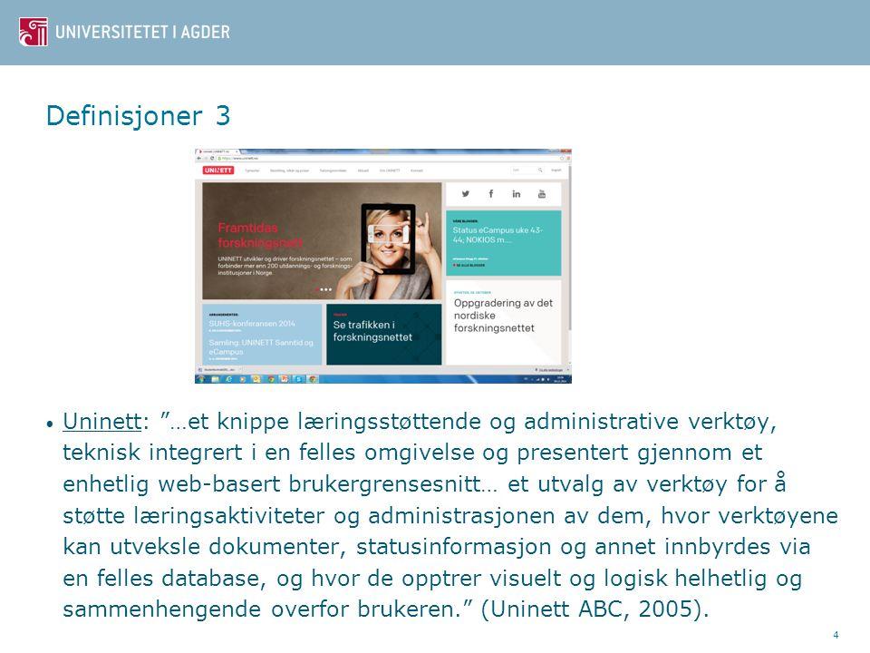 Definisjoner 3 Uninett: …et knippe læringsstøttende og administrative verktøy, teknisk integrert i en felles omgivelse og presentert gjennom et enhetlig web-basert brukergrensesnitt… et utvalg av verktøy for å støtte læringsaktiviteter og administrasjonen av dem, hvor verktøyene kan utveksle dokumenter, statusinformasjon og annet innbyrdes via en felles database, og hvor de opptrer visuelt og logisk helhetlig og sammenhengende overfor brukeren. (Uninett ABC, 2005).