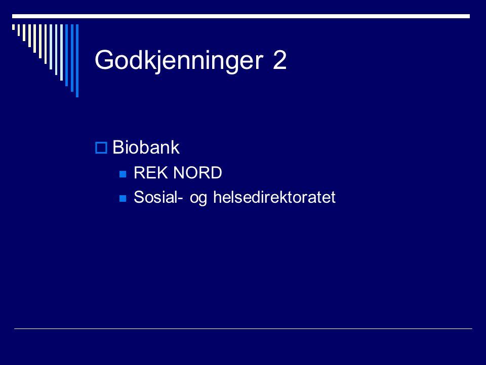 Godkjenninger 2  Biobank REK NORD Sosial- og helsedirektoratet