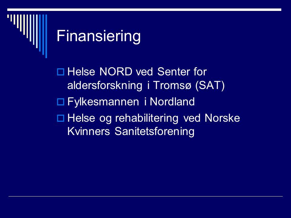 Finansiering  Helse NORD ved Senter for aldersforskning i Tromsø (SAT)  Fylkesmannen i Nordland  Helse og rehabilitering ved Norske Kvinners Sanitetsforening